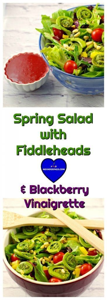Spring Salad with fiddleheads and blackberry vinaigrette. Make this a meal with grilled chicken or make it vegan with pine nuts. Asparagus can be easily substituted for the fiddleheads. Easy to prepare in under 30 minutes