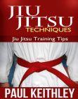 Read Online Jiu Jitsu Techniques: Jiu Jitsu Training Tips.