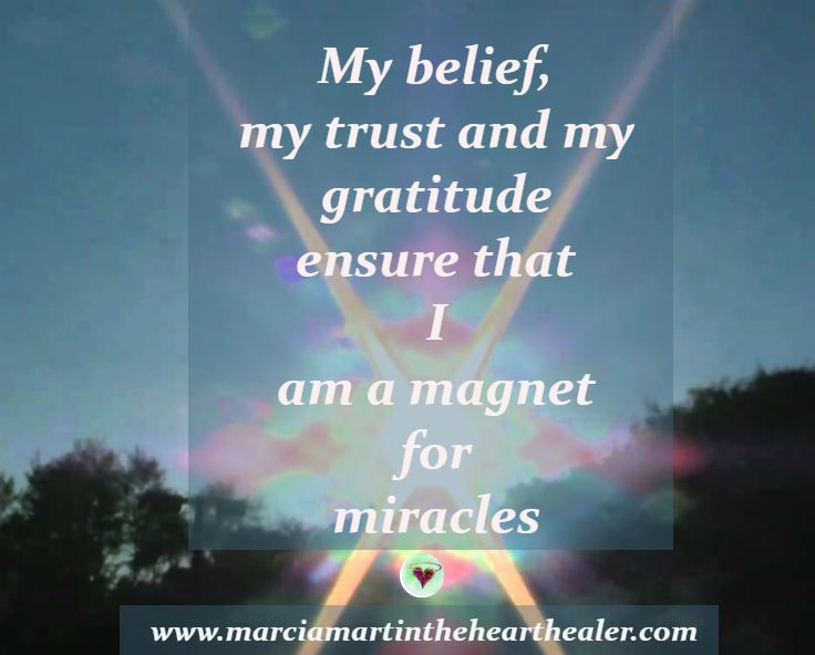My belief, my trust and my gratitude ensure that I am a magnet for miracles. Miracles, Spirituality, Gratitude, Love, Inspiration