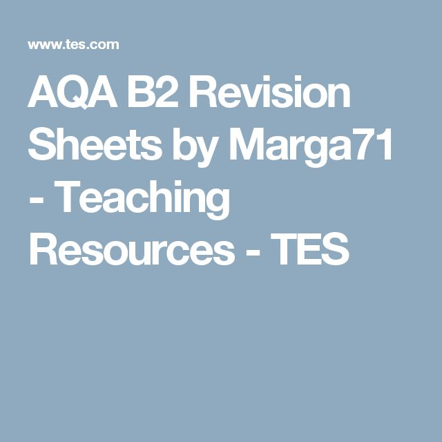 AQA B2 Revision Sheets by Marga71 - Teaching Resources - TES