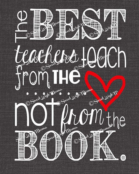 #educationalquotes The Best Teachers Teach from the Heart...