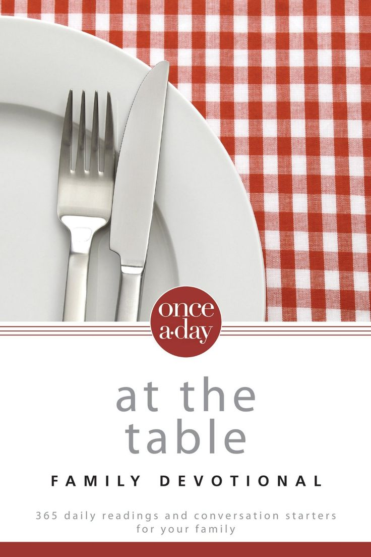 Once-A-Day At the Table Family Devotional: 365 Daily Readings and Conversation Starters for Your Family by Christopher D. Hudson. The Once-A-Day At the Table Family Devotional helps you discuss the principles and promises in the Bible as you enjoy a meal together.  With 365 daily readings to help you start conversations with your family around the dinner table, it's perfect for the family who wants to take time to center their lives on God's Word.