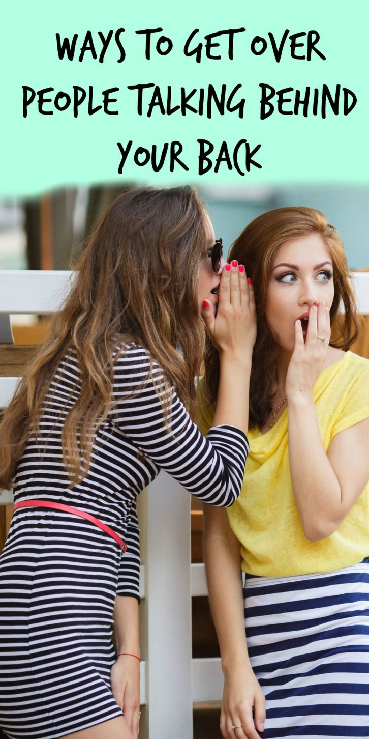 Does It Look Like I Care If You Don't Like Me? 5 Ways To Get Over People Talking Behind Your Back.