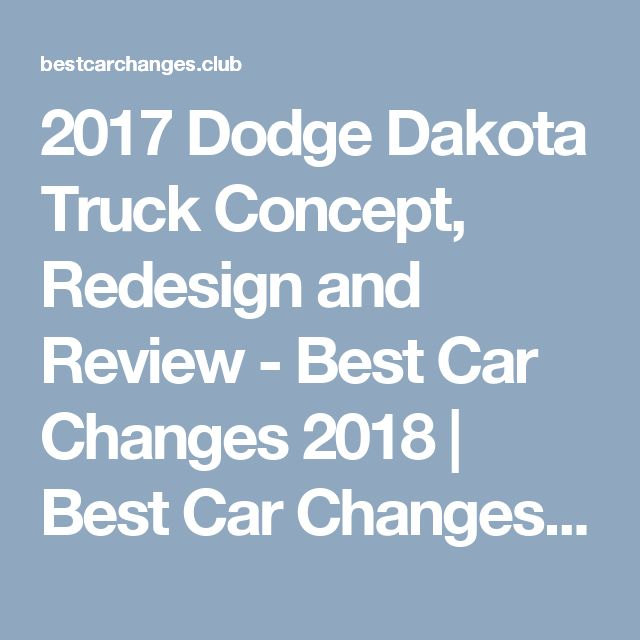 2018 dodge farm truck. fine farm 2017 dodge dakota truck concept redesign and review  best car changes 2018   in dodge farm truck