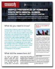 Service Preferences of Homeless Youth with Mental Illness: Housing First, Treatment First, or Both Together - Homeless Hub Research Summary Series  http://homelesshub.ca/resource/service-preferences-homeless-youth-mental-illness-housing-first-treatment-first-or-both#sthash.ALYOv1Cf.dpuf