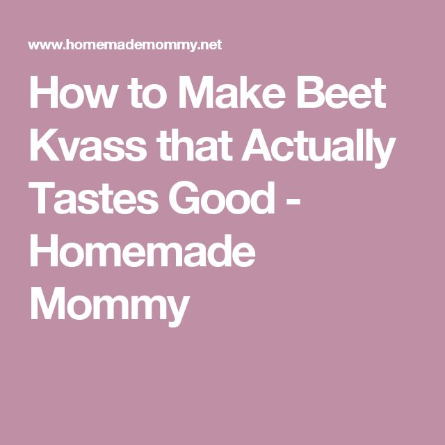 How to Make Beet Kvass that Actually Tastes Good - Homemade Mommy