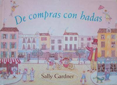 """""""De compras con hadas"""" - Sally Gardner (Ediciones Serres)"""