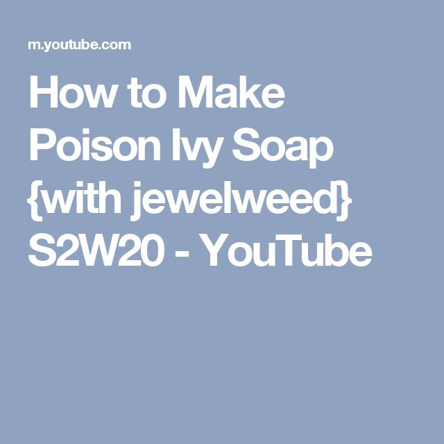 How to Make Poison Ivy Soap {with jewelweed} S2W20 - YouTube