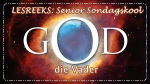Sondagskool lesse: God die Vader - Bybel lesse en Hulpbronne gratis beskikaar by - https://algoagemeenskapskerk.wordpress.com/