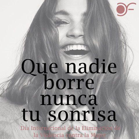Que nadie borre nunca tu sonrisa - Día Internacional de la Eliminación de la Violencia contra la Mujer