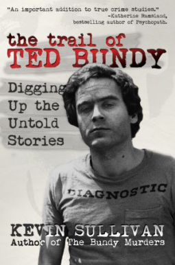The Trail Of Ted Bundy | Kevin Sullivan | 9781942266389 | NetGalley