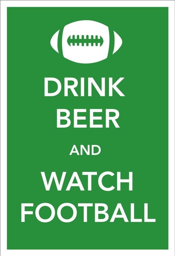 Drink Beer & Watch Football - Please don't tell my Hubs I posted this!  But I LOVE when we get to actually do this!!