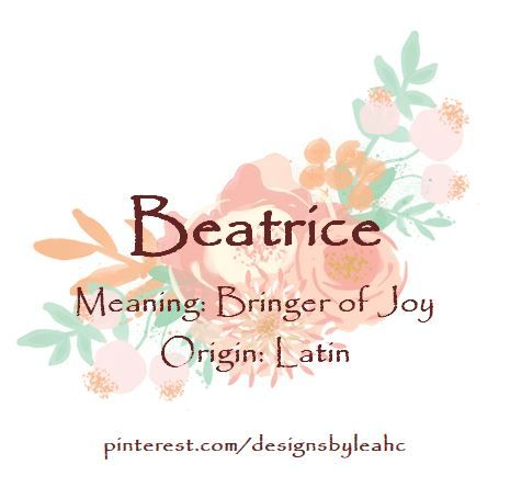 Baby Girl Name: Beatrice. Meaning: Bringer of Joy. Origin: Latin. Nicknames: Bea.