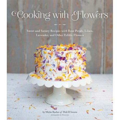 Miche Bacher: Cooking with flowers
