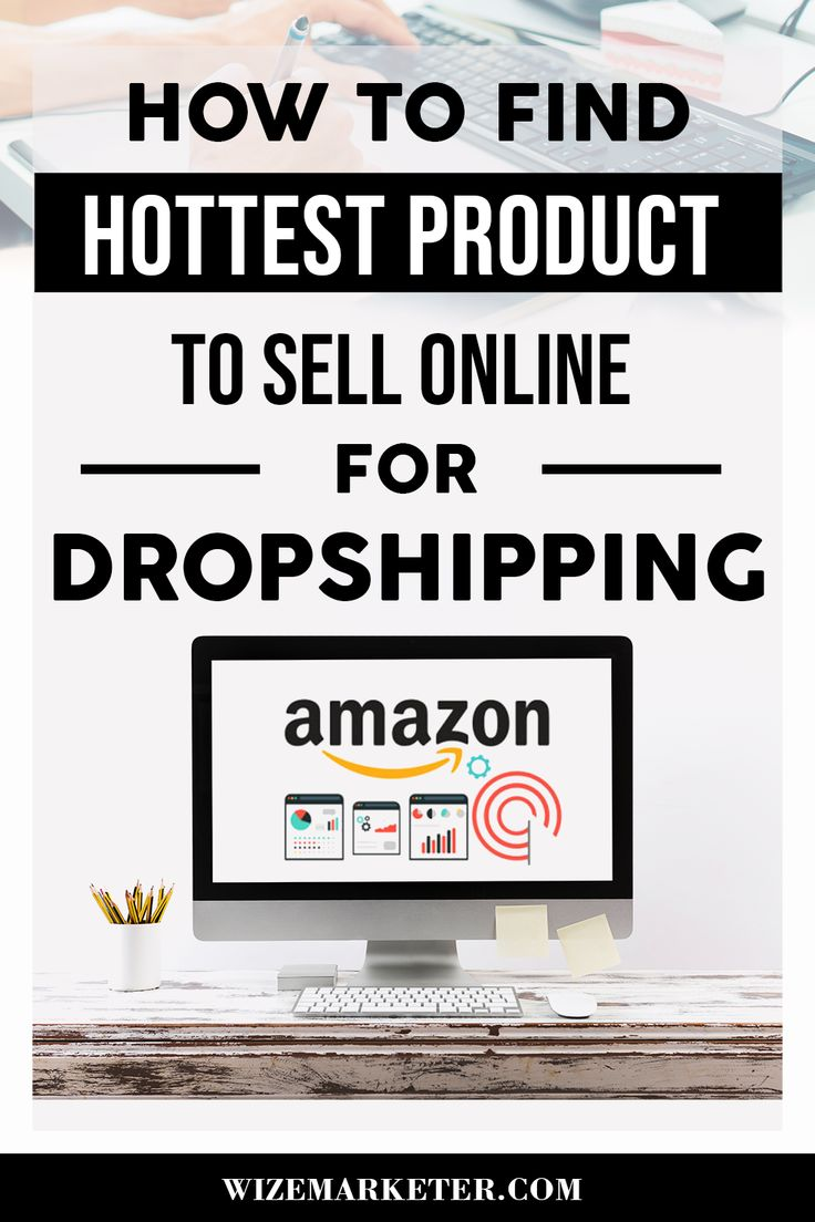 How to find hottest product to sell online for