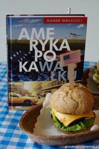 Ameryka po kawałku/ Przepis na amerykańskie burgery - annatoannatamto.pl