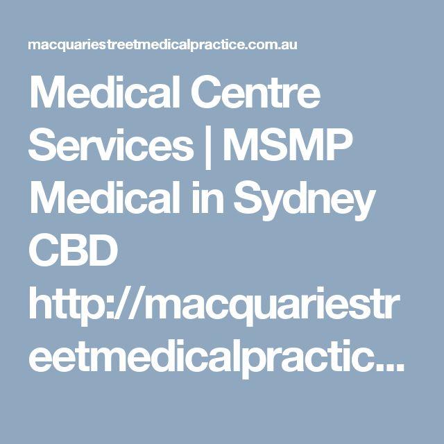 Medical Centre Services | MSMP Medical in Sydney CBD http://macquariestreetmedicalpractice.com.au #sydney #CBD #generalpractitioner #GP #sydneygp #generalpractitionersydney #sydneydoctors #doctorsSydney #medicalpractice #medicalteam #onlinebooking #appointment #earlyappointment #bookonline #gpsydney #bookmedicaldoctorssydney #onlinemedicalappointments #GPappointment #macquariestreet #medicalpractice #msmp #macquariestreetmedicalpractice #onlinemedicalappointmentssydney #bulkbillingdoctors