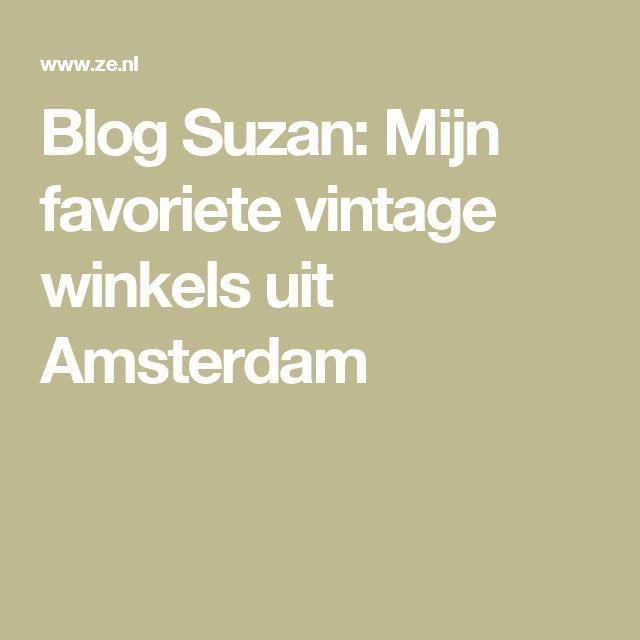 Blog Suzan: Mijn favoriete vintage winkels uit Amsterdam