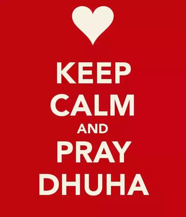 Keep calm and pray dhuha :)