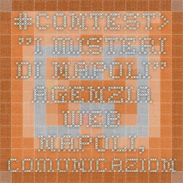 """#Contest> """"I misteri di Napoli"""" - agenzia web napoli, comunicazione, posizionamento siti web, seo, preventivo gratuito"""