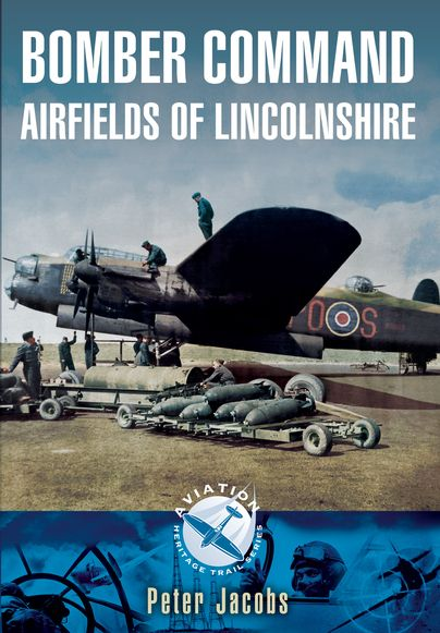 Bomber Command Airfields of Lincolnshire http://www.pen-and-sword.co.uk/Bomber-Command-Airfields-of-Lincolnshire-Paperback/p/12097