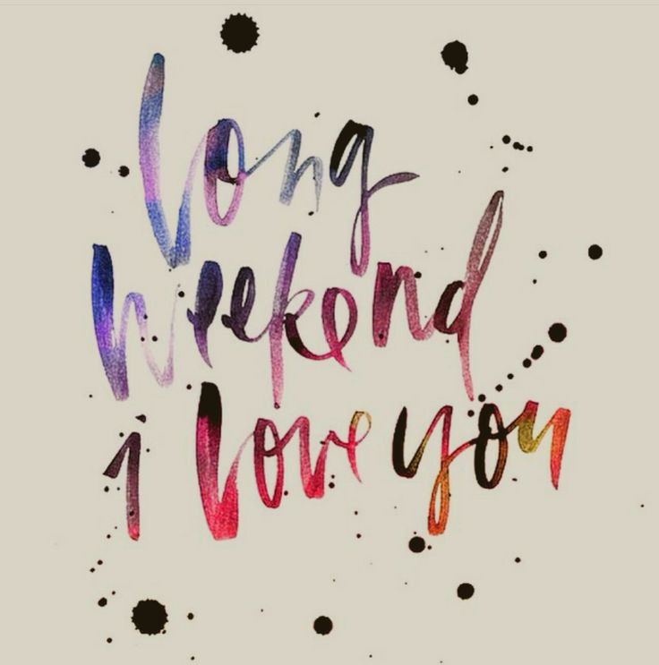 Hello 3 day weekend❤️