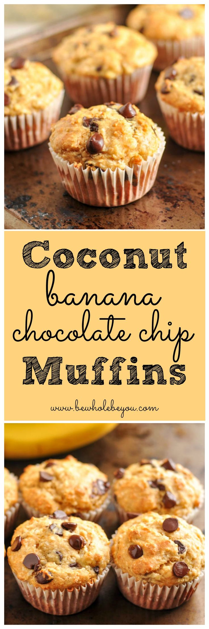 Coconut Banana Chocolate Chip Muffins. Be Whole. Be You.