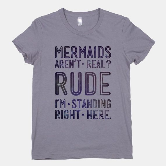 Mermaids Are Real Women's TShirt by LookHUMAN on Etsy, $28.00 @Leslie Lippi Lippi Riemen Foreback