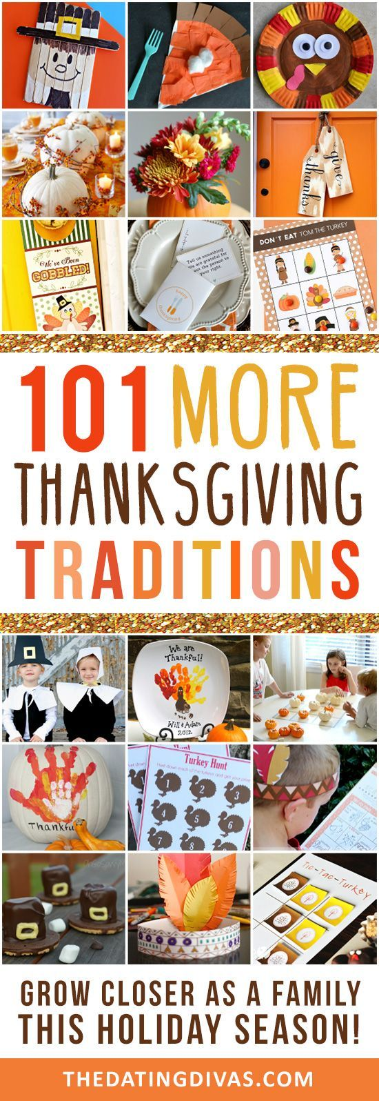 101 MORE of the best Thanksgiving Traditions from The Dating Divas! I love these ideas!
