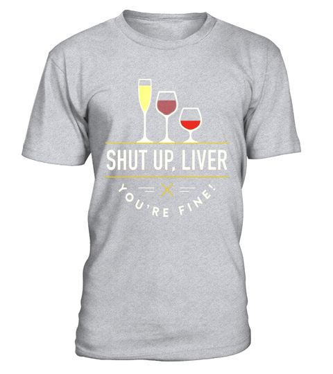 "# Shut Up Liver, You're Fine T-Shirt 3 Wine .  Special Offer, not available in shops      Comes in a variety of styles and colours      Buy yours now before it is too late!      Secured payment via Visa / Mastercard / Amex / PayPal      How to place an order            Choose the model from the drop-down menu      Click on ""Buy it now""      Choose the size and the quantity      Add your delivery address and bank details      And that's it!      Tags: Enjoy the occasional drink? Know a friend…"