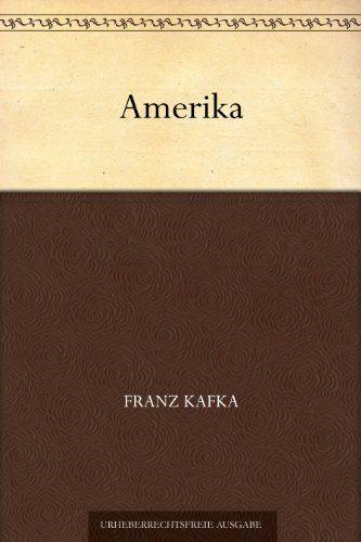 Amerika von Franz Kafka, http://www.amazon.de/dp/B004UBA4WO/ref=cm_sw_r_pi_dp_SAHvub0MDGVWS