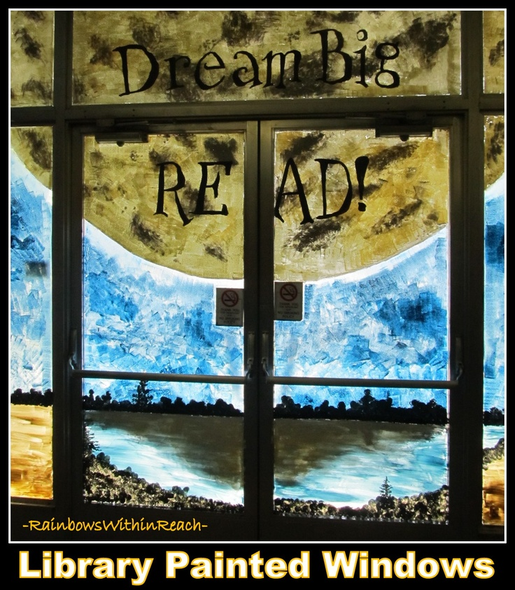 Library Painted Windows as Mural for Library Theme: Dream Big, READ!