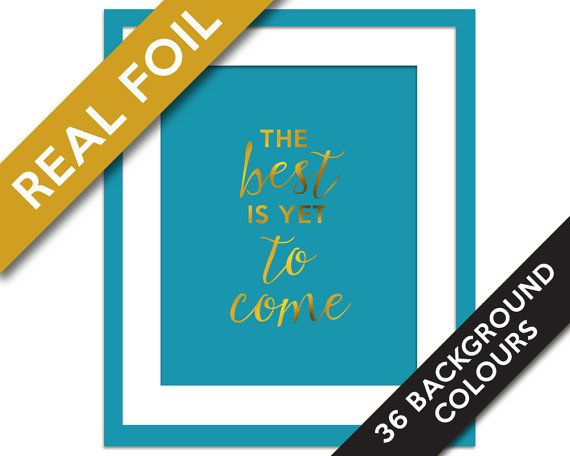 The Best is yet to Come Inspirational Art Print - Real Gold Foil Print - Motivational Poster - Typography Print - Pink Gold Quotation Print