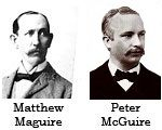 """The Real Maguire - Who Actually Invented Labor Day?  According to legend, Peter McGuire stood before the New York Central Labor Union on May 12, 1882, to suggest the idea of setting aside one day a year to honor labor. McGuire believed that Labor Day should """"be celebrated by a street parade which would publicly show the strength and esprit de corps of the trade and labor organizations."""""""