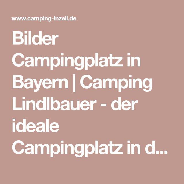 Bilder Campingplatz in Bayern Camping Lindlbauer der