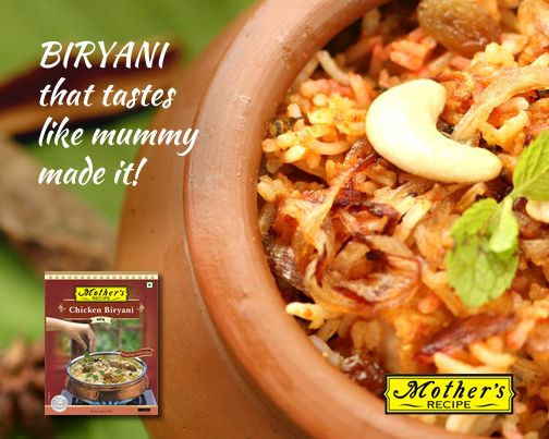 The best you will ever eat will always be the one mummy made! Unless you cook with Mother's Recipe Chicken Biryani Paste ofcourse