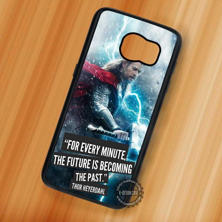 The Future is Becoming The Past Thor Quote - Samsung Galaxy S7 S6 S5 Note 7 Cases & Covers