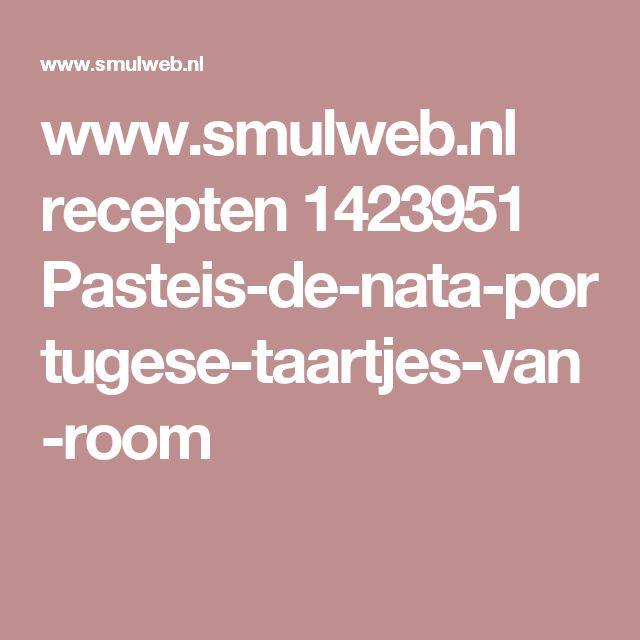 www.smulweb.nl recepten 1423951 Pasteis-de-nata-portugese-taartjes-van-room