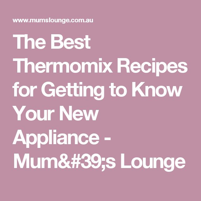 The Best Thermomix Recipes for Getting to Know Your New Appliance - Mum's Lounge