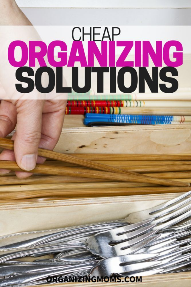 Inexpensive, cheap organizing solutions that will help you create order in your home.