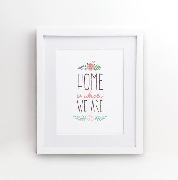Home is where we are. Because when you are with loved ones it doesnt matter where you are as long as you are together. A perfect gift for