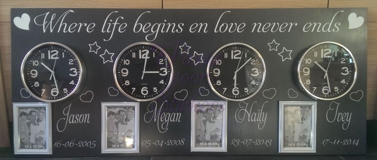 Geboortebord voor 4 kinderen. 50x120cm Met tekst; Where life begins and love never ends Met 4 klokken en 4 fotolijstjes. Ook mogelijk met andere tekst.