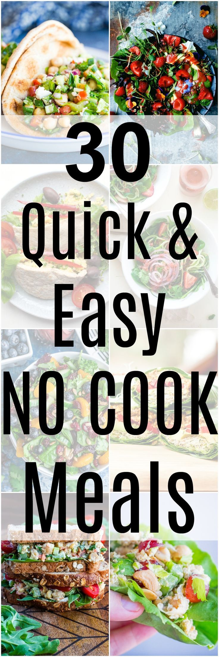 30 Quick and Easy No Cook Meals - Tons of delicious options for when you don't want to cook this summer!  Vegetarian, lots of vegan and gluten free options
