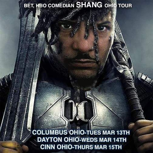 FREE GUEST LIST AVAIL SEND NAMES TO shangism@pacbell.net  #Columbus Ohio-Tues Mar 13th #Dayton Ohio-Weds Mar 14th #Liberty Ohio-Thurs Mar 15h  TUES MARCH 13TH @columbusfunnybone  http://columbus.funnybone.com/ShowDetails/bc9b0344-3635-4316-88cf-7b5314362b53/835a5551-0c03-4271-9a36-6bce765bcde3/Shang/Columbus_Funny_Bone  WEDS MARCH 14TH @daytonfunnybone http://dayton.funnybone.com/ShowDetails/bc9b0344-3635-4316-88cf-7b5314362b53/6aad56b0-c17b-4aaf-9135-bef9f42a2bdc/Shang/Dayton_Funny_Bone…