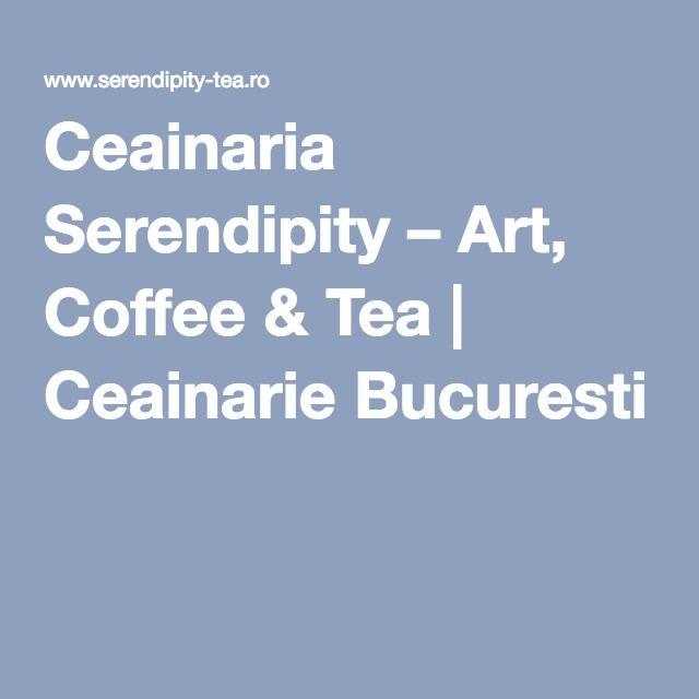 Ceainaria Serendipity – Art, Coffee & Tea |  Piata Romana