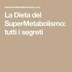 La Dieta del SuperMetabolismo: tutti i segreti