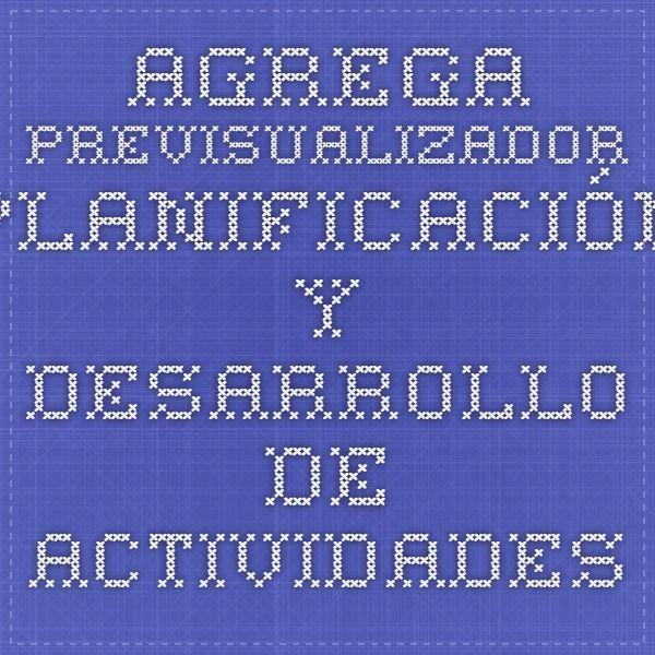 Agrega - Previsualizador - Planificación y desarrollo de actividades para la consecución de un objetivo o meta. Tareas ejecutivas: planificación, medianos.