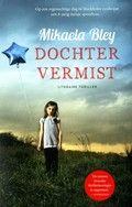 Dochter vermist. Mikaela Bley. Als een 8-jarig meisje in Stockholm spoorloos verdwijnt, bemoeit misdaadverslaggeefster Ellen Tamm zich met de zaak en helpt de politie.