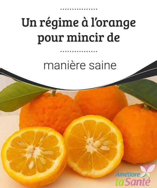 Un régime à l'orange pour mincir de manière saine La vitamine C du jus d'orange, en plus d'être essentielle pour éviter les rhumes, nous aide à brûler des graisses et à les convertir en énergie, au lieu de les stocker dans différentes zones de notre corps.