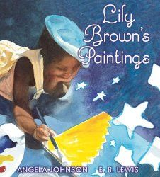 Lily Brown's Paintings by Angela Johnson and E.B. Lewis, a sweet review by mom blogger at The Art Curator for Kids!